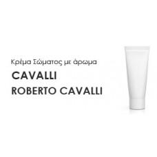 Κρέμα σώματος γυναικεία με Άρωμα  CAVALLI-ROBERTO CAVALLI - Χύμα αρώματα