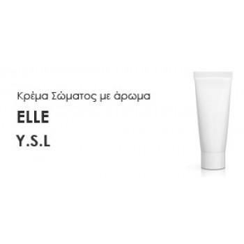 Κρέμα σώματος γυναικεία με Άρωμα ELLE-Y.S.L - Χύμα αρώματα